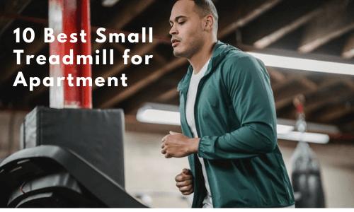 Top 10 Best Small Treadmill for Apartment  [2021] – Start Running